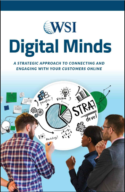 WSI Digital Minds: A Strategic Approach to Connecting and Engaging With Your Customers Online